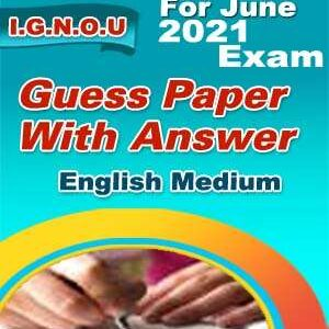 MS-95 GUESS PAPER FOR JUNE- 2021 EXAM ENGLISH MEDIUM (SOFT COPY)