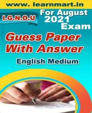 MS-95 GUESS PAPER FOR AUGUST- 2021 EXAM ENGLISH MEDIUM (SOFT COPY)